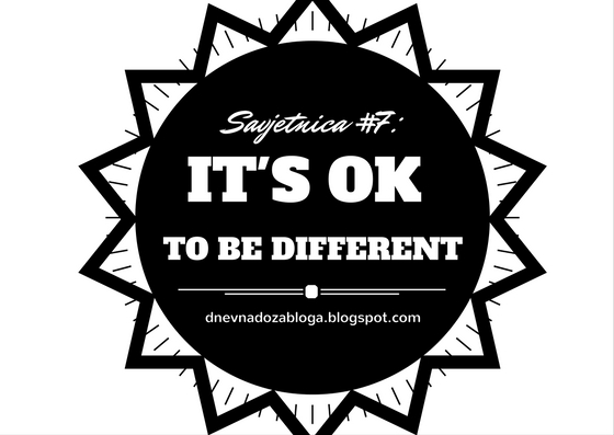 SAVJETNICA #7: It's okey to be different