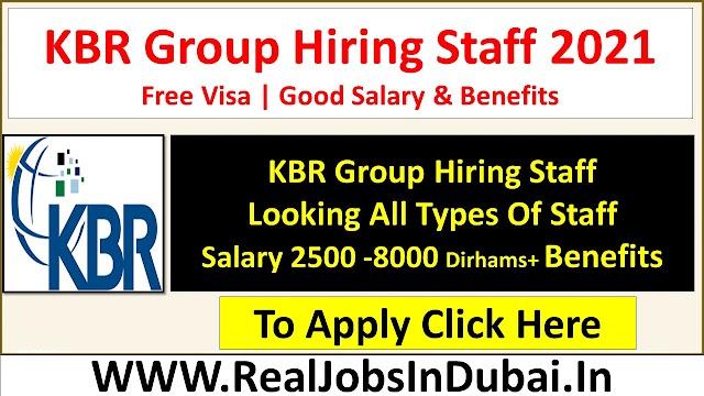 KBR Group Hiring Now In UAE , Saudi & India .