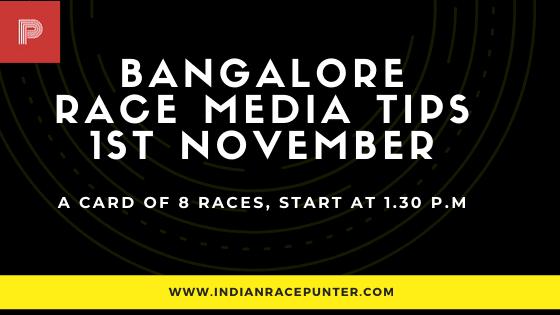 Bangalore Race Media Tips 1st November,  india race media tips,