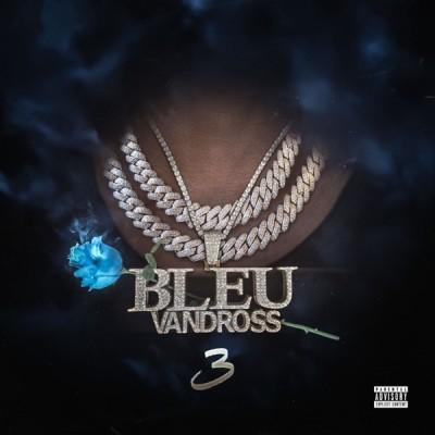 Yung Bleu - Bleu Vandross 3 (2020) - Album Download, Itunes Cover, Official Cover, Album CD Cover Art, Tracklist, 320KBPS, Zip album
