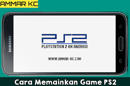 Cara Memainkan Game PS2 Di Android Low RAM
