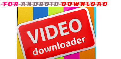 Download Android VideoDownloader Apk For Android