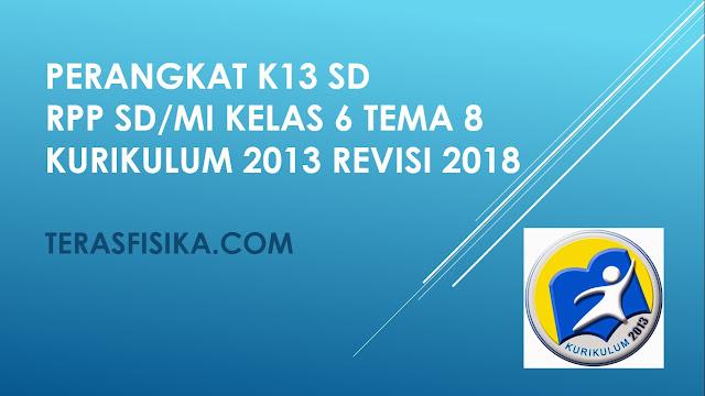 RPP SD/MI Kelas 6 Tema 8 Kurikulum 2013 Revisi 2018