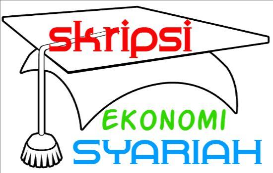 Tambahan Kedua! 55 Contoh Judul Skripsi Jurusan Ekonomi Syariah Terbaru