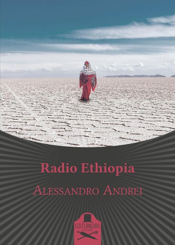 Libri: Alessandro Andrei pubblica il romanzo 'Radio Ethiopia'