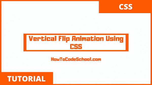 Vertical Flip Animation Using CSS