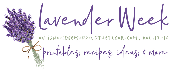 I Should Be Mopping the Floor Lavender Week