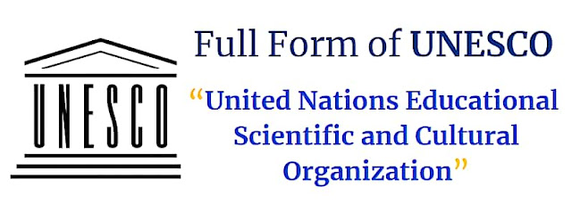 Full form of UNESCO United Nations Educational Scientific and Cultural Organization