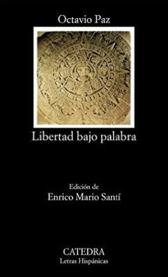 Carátula de Libertad bajo palabra (Octavio Paz - 2014)