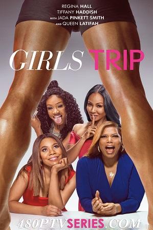 Watch Online Free Girls Trip (2017) Full Hindi Dual Audio Movie Download 480p 720p Bluray
