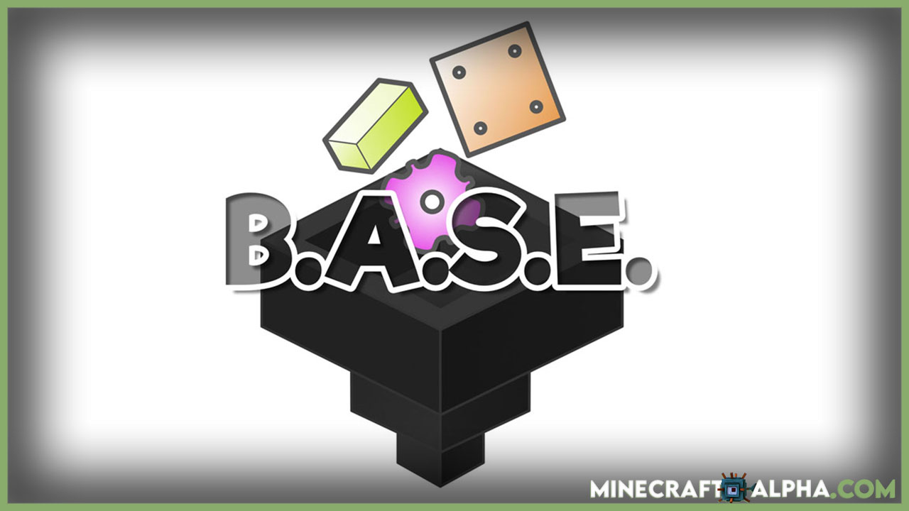 Minecraft B.A.S.E Mod For 1.12.2 To 1.11.2