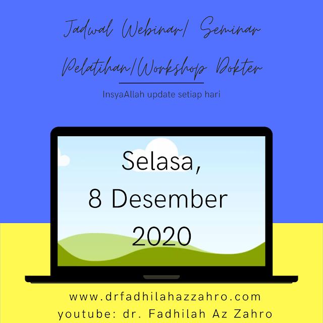Jadwal Webinar/Seminar Pelatihan/Workshop Dokter Selasa, 8 Desember 2020