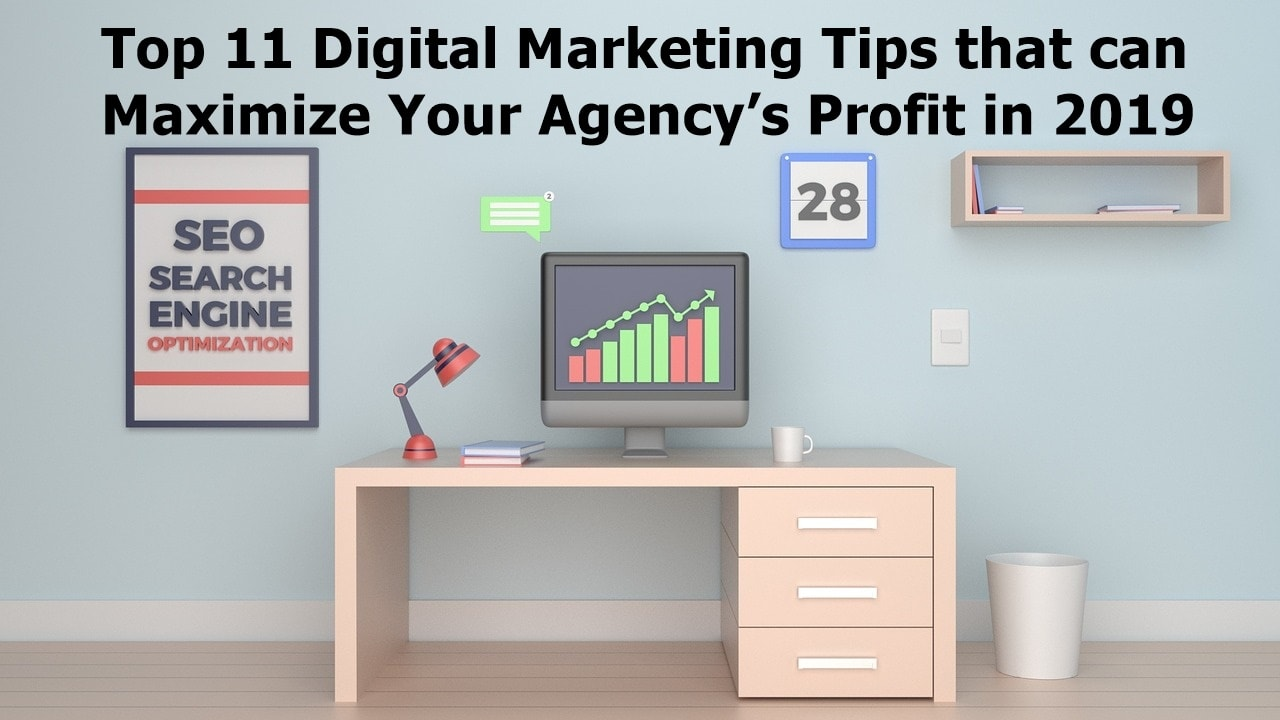 Digital Marketing helps to increase your agency profit