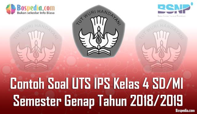 Lengkap - Contoh Soal UTS IPS Kelas 4 SD/MI Semester Genap Tahun 2018/2019