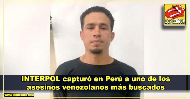 INTERPOL capturó en Perú a uno de los asesinos venezolanos más buscados