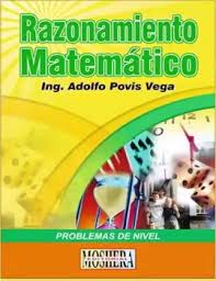 RAZONAMIENTO MATEMÁTICO Problemas de Nivel! Ing. Adolfo Povis