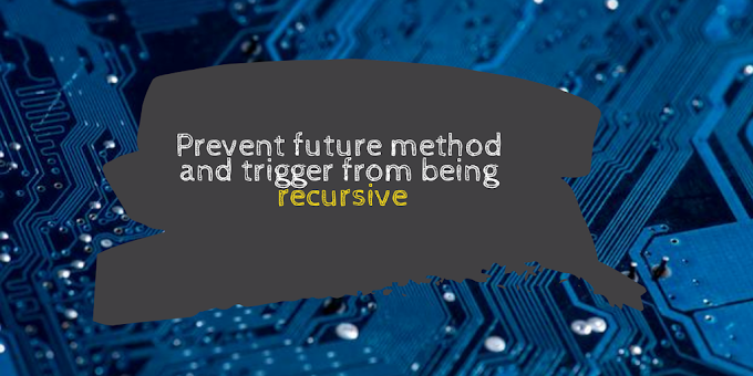Prevent future method and trigger from being recursive