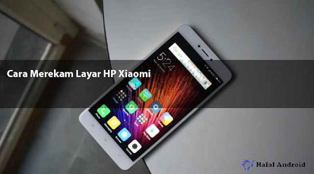 √ [TERMUDAH] 2+ Cara Merekam Layar HP Xiaomi