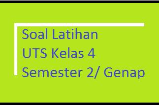 Soal UTS IPS Kelas 4 Semester 2/ Genap Terbaru 2017