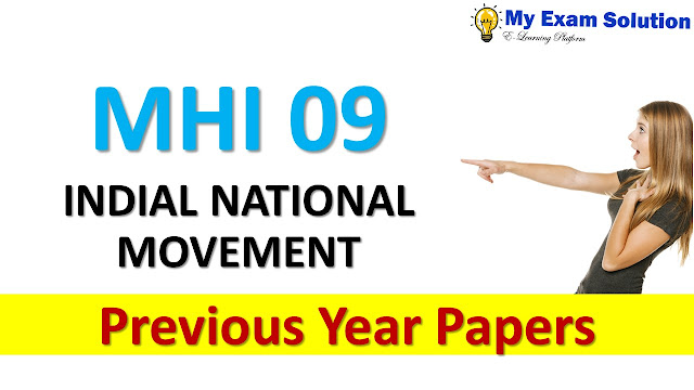 MHI 09 INDIAL NATIONAL MOVEMENT Previous Year Papers