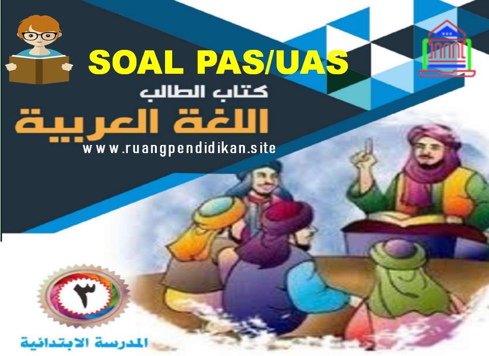 Contoh Soal PAS/UAS Bahasa Arab  Kelas 3 SD/MI Semester 1