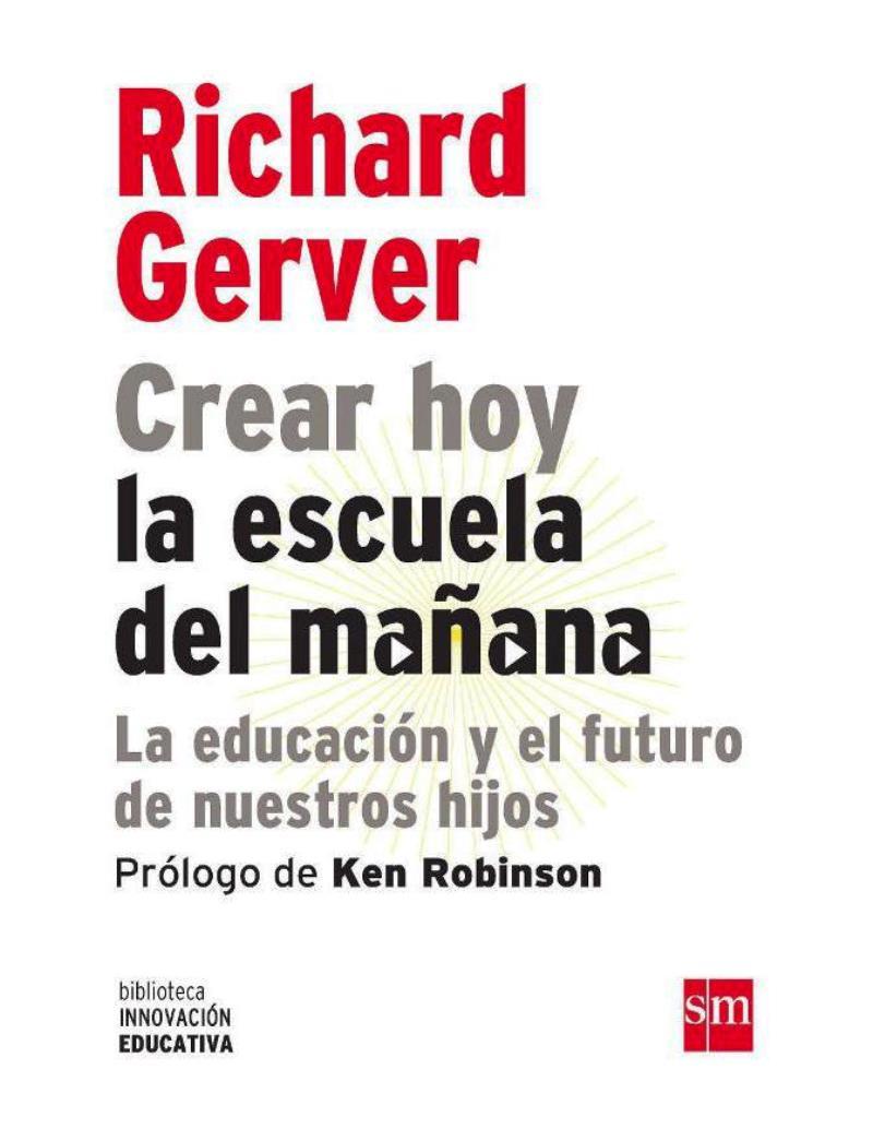 Crear hoy la escuela del mañana – Richard Gerver