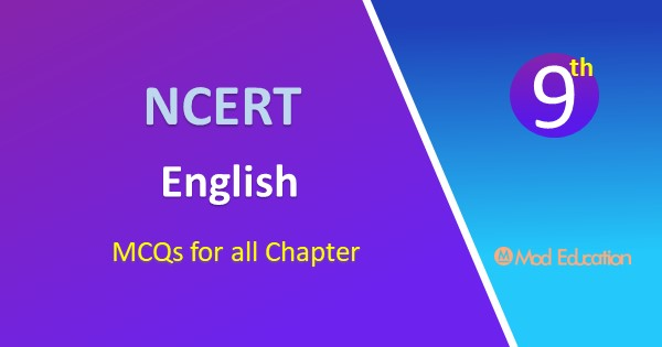 MCQ Questions for Class 9 English Prose Chapter 10