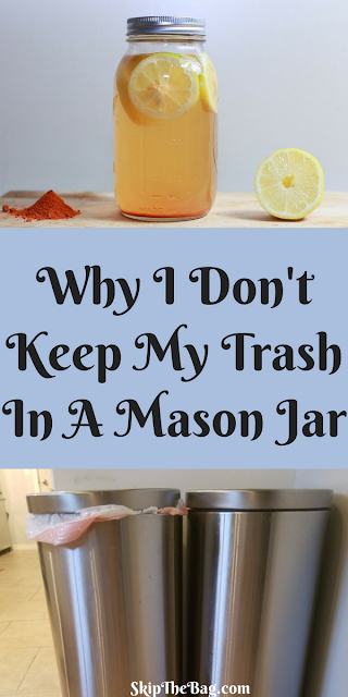 It seems like Mason jars are the yard stick for zero waste, but you won't find that here.