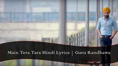 Main-Tera-Tara-Hindi-Lyrics-Guru-Randhawa