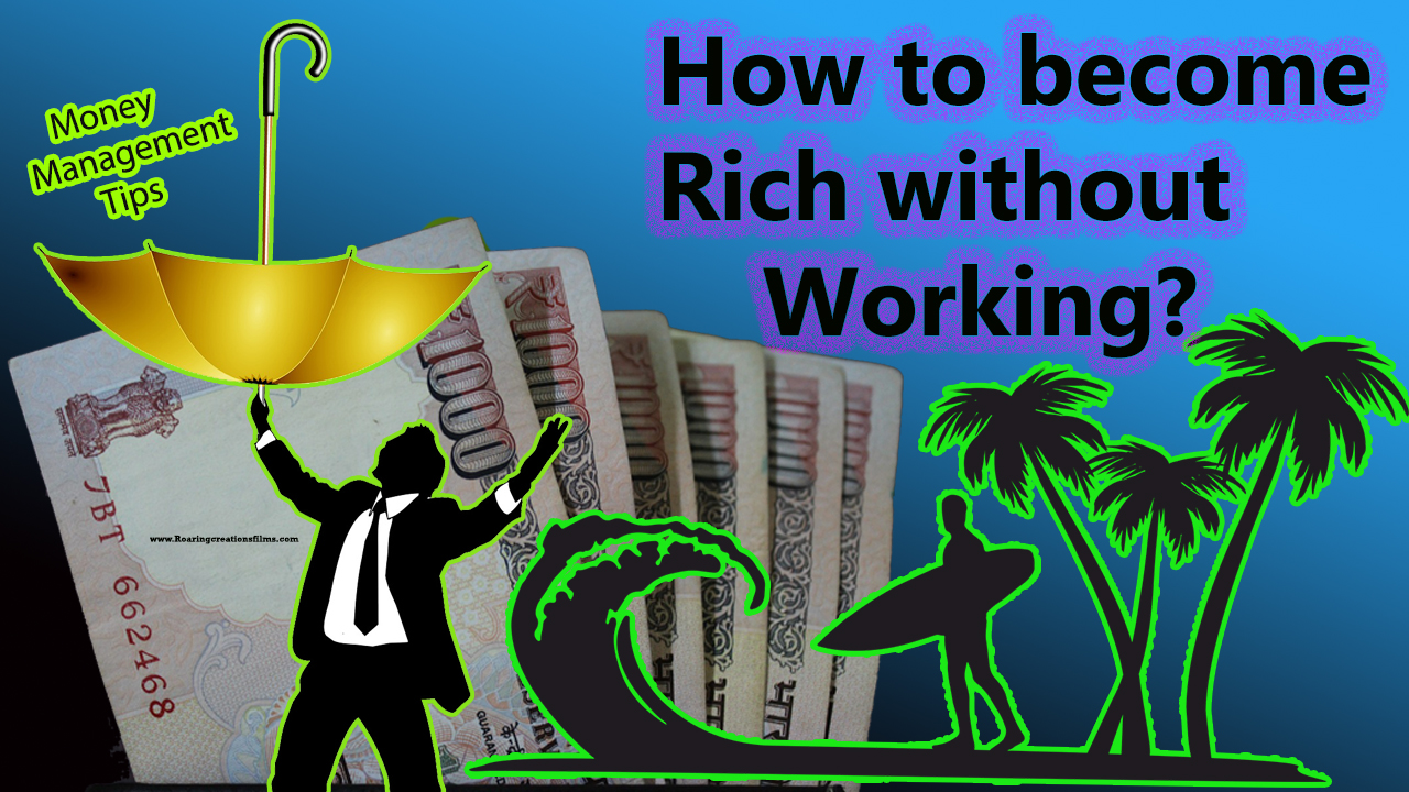 How to become Rich without Working? Money Management tips in English - Richness Formulae in English