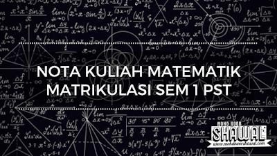 Nota Kuliah Matematik Matrikulasi Sem 1 PST