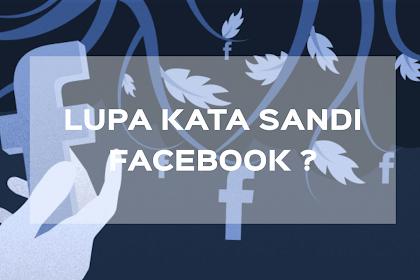 Lupa Kata Sandi Password FB [Facebook] ? Begini Cara Mengembalikan Passwordnya