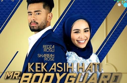 Sinopsis Drama Kekasih Hati Mr Bodyguard Lakonan Redza Rosli & Sharifah Rose