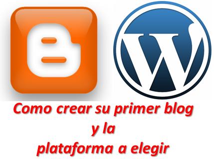 Como crear su primer blog y la plataforma a elegir