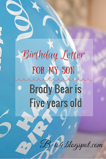 http://b-is4.blogspot.com/2013/04/dearest-brody-bear-you-are-now-five.html