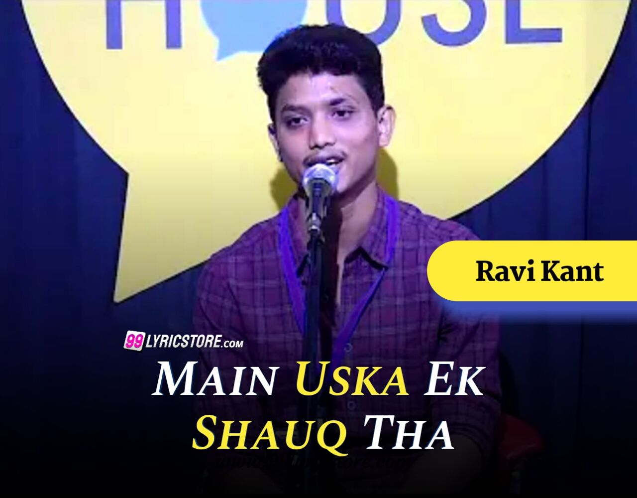 Main Uska Ek Shauq Tha Poetry has written and performed by Ravi Kant on The Social House's Plateform.