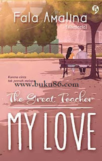 Novel The Great Teacher My Love By Fala Amalina