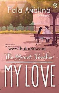 Novel The Great Teacher My Love By Fala Amalina