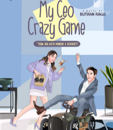 Novel My Ceo Crazy Game Karya Butiran Rinso Full Episode