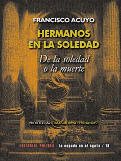 Hermanos en la soledad. De la soledad o la muerte. Francisco Acuyo
