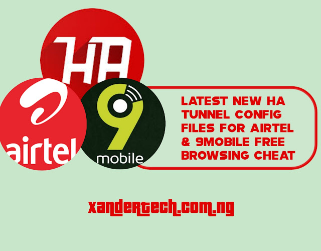 Latest New HA Tunnel Config Files for Airtel & 9mobile Free Browsing Cheat