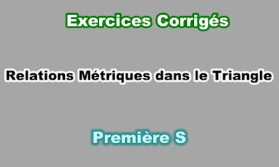 Exercices Corrigés de Relations Métriques dans le Triangle Première S PDF