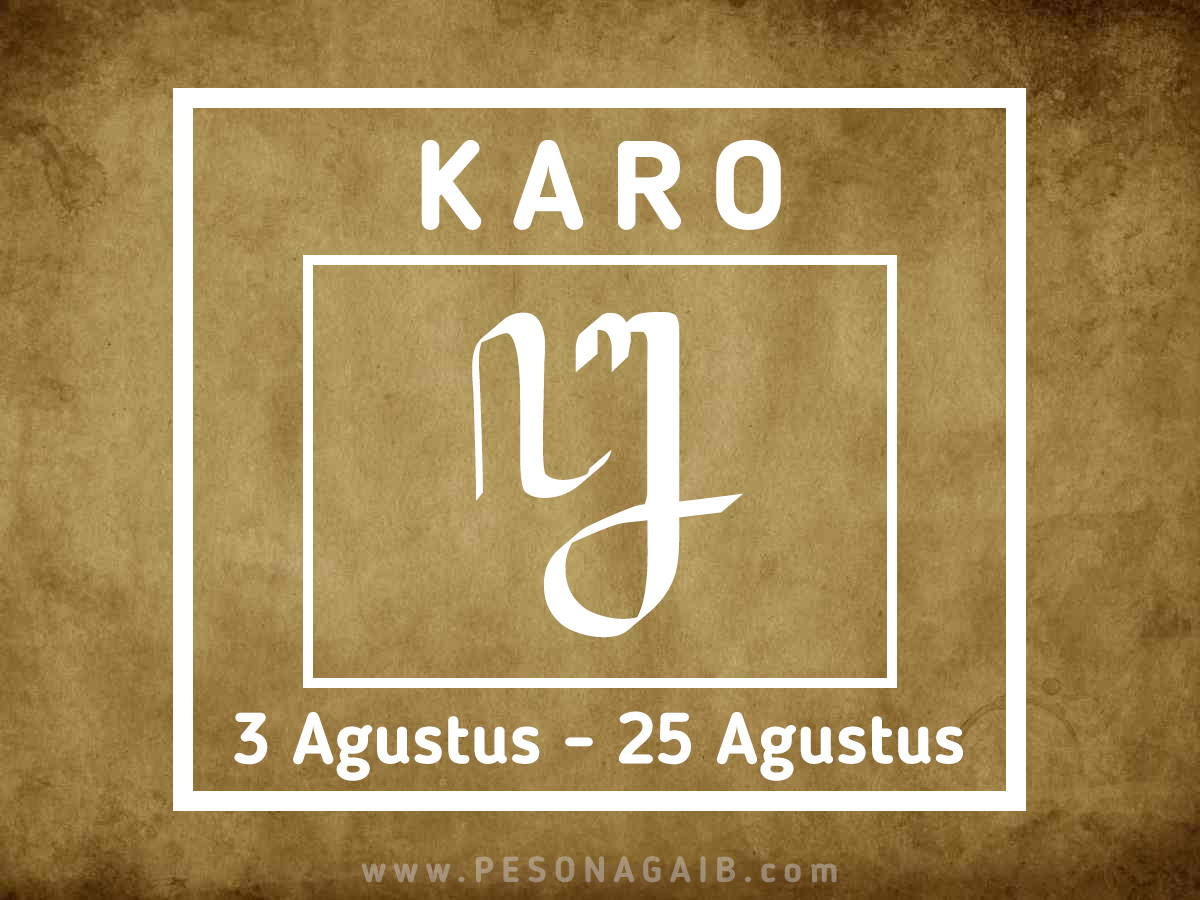 Ramalan Mangsa Karo (3 Agustus - 25 Agustus)