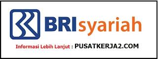 Lowongan Kerja Balikpapan SMA SMK D3 S1 PT Bank BRI Syariah Mei 2020