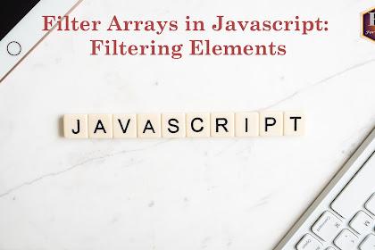 Filter Arrays in Javascript: Filtering Elements