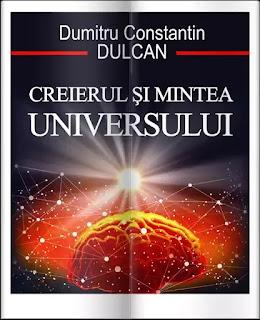 Rezumat recenzie Creierul si Mintea Universului de Dumitru Constantin Dulcan
