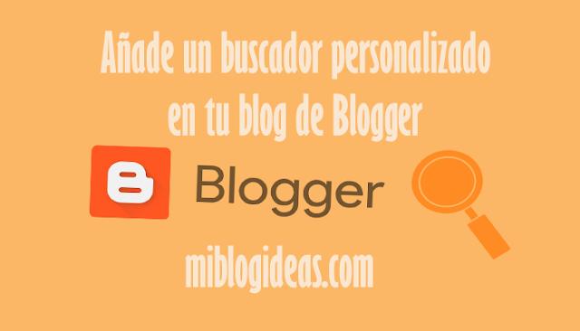 Añade un buscador personalizado en tu blog de Blogger
