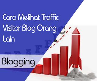 Cara Melihat Traffic Visitor Blog Orang Lain