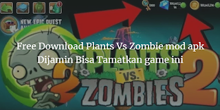 Free Download Plants Vs Zombies Mod Apk Dijamin Bisa Tamatkan Game