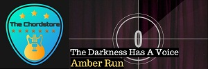 Amber Run - THE DARKNESS HAS A VOICE Guitar Chords